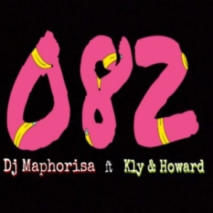 DJ Maphorisa - 082 ft KLY & Howard